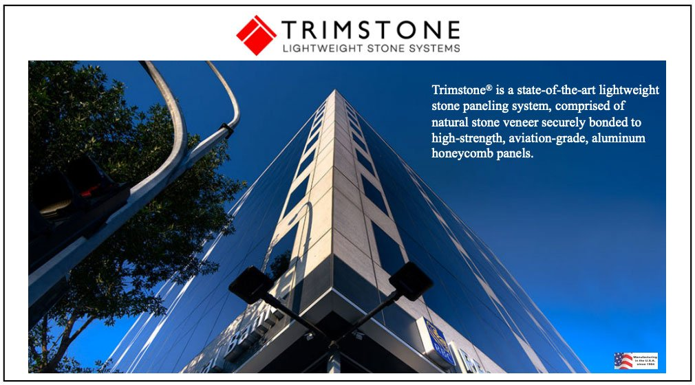 Thank you very much for your interest in Trimstone Lightweight Stone Systems: Interior & Exterior Honeycomb Panels. Please fill out the form to receive the free brochure download.